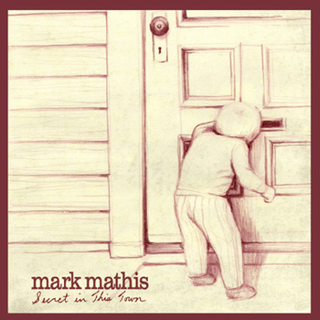 Mark Mathis, The Secret of This Town