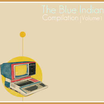 The Blue Indian Compilation Vol. I