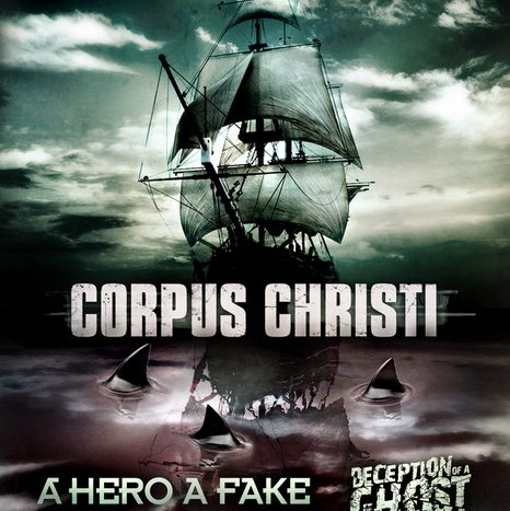 Show Announcement: Corpus Christi, A Hero A Fake