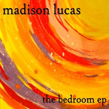 New Music: Madison Lucas-The Bedroom EP