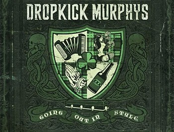 Album Review: Dropkick Murphys – Going Out in Style