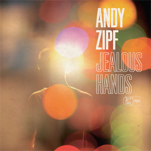 Free Music-Andy Zipf-Jealous Hands