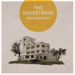 The-Rocketboys-Build-Anyway-Art