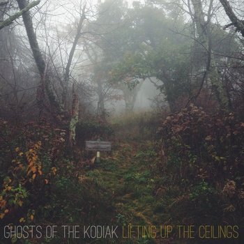 [EP Review] Ghosts of the Kodiak - Lifting Up The Ceilings