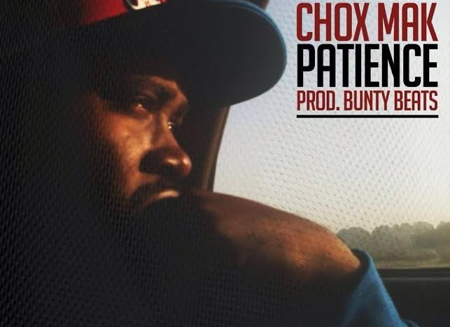 [New Music] Chox-Mak & Bunty Beats - Patience