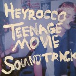 Album Review: Heyrocco-Teenage Movie Soundtrack