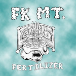 Stream fk mt.'s New Single Fertilizer