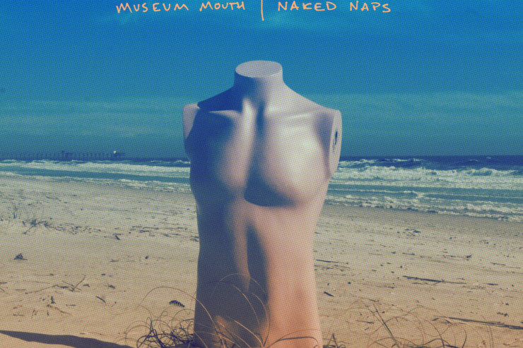 Naked Naps and Museum Mouth Make a Split