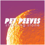 New Music: Pet Peeves-Stepping Stone