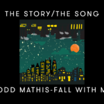 "The Story/The Song-Todd Mathis ""Fall with Me"""
